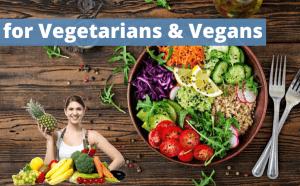 for Vegans and Vegetarians