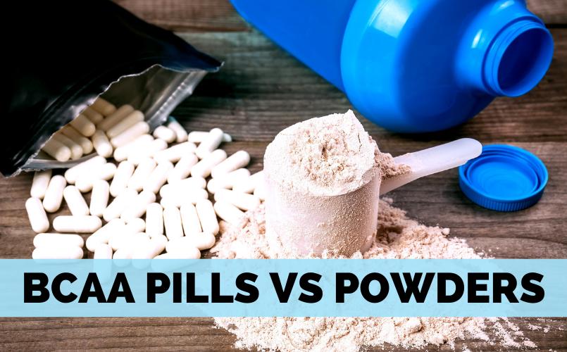 BCAA Pills vs Powders